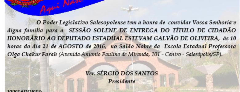 Sessão Solene de Entrega de Título de Cidadão Honorário ao Dep Estadual Estevam Galvão 21.08.2016